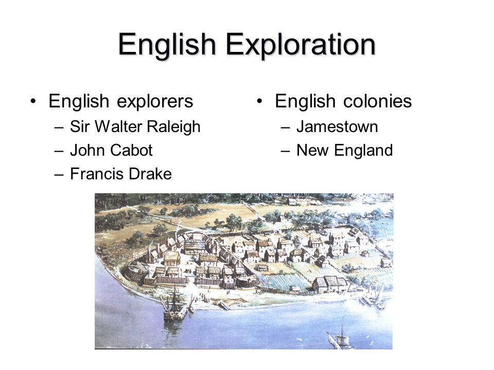 English Exploration English explorers English colonies