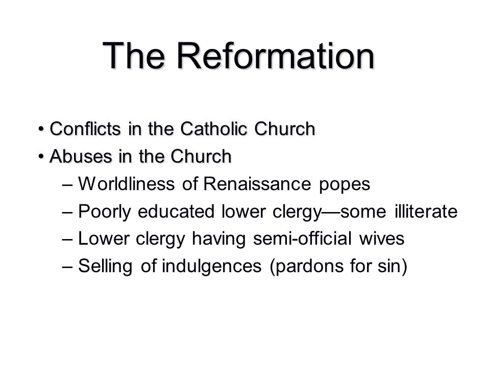 The Reformation Conflicts in the Catholic Church Abuses in the Church