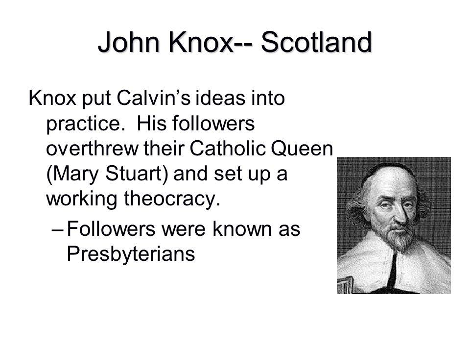 John Knox-- Scotland