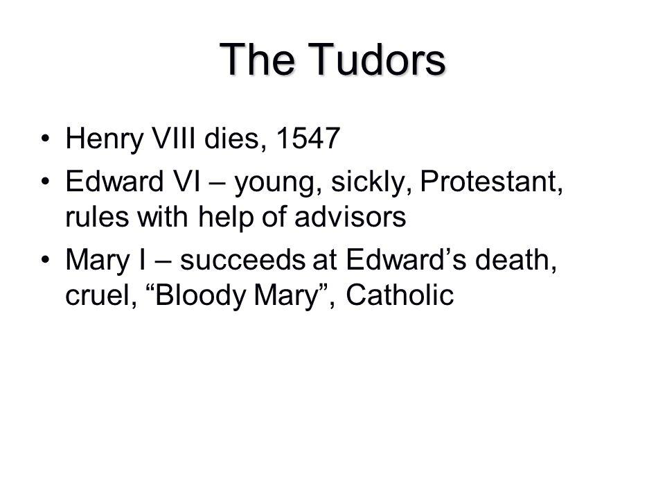 The Tudors Henry VIII dies, 1547