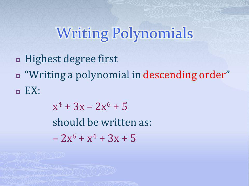 Writing Polynomials Highest degree first