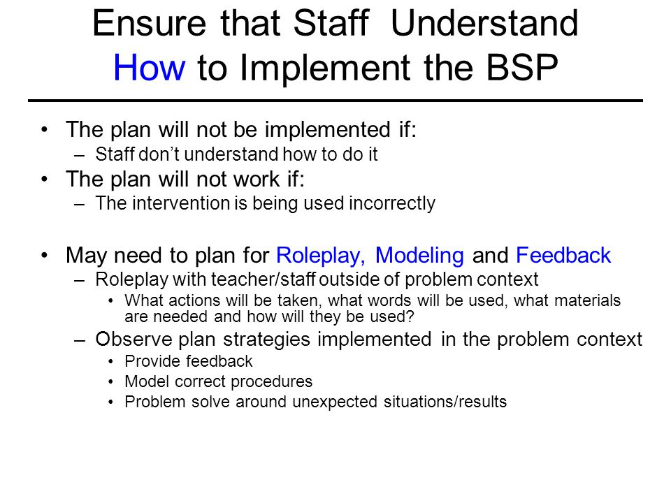 Ensure that Staff Understand How to Implement the BSP