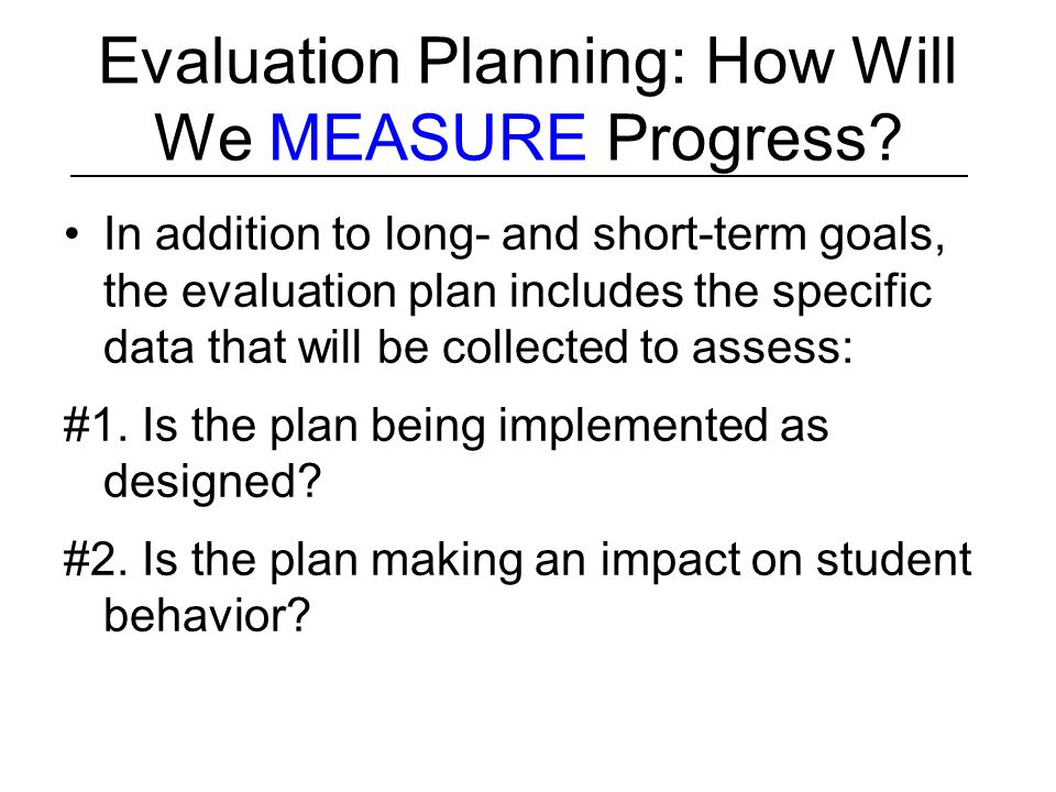 Evaluation Planning: How Will We MEASURE Progress
