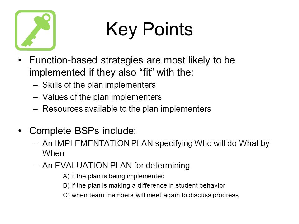 Key Points Function-based strategies are most likely to be implemented if they also fit with the: