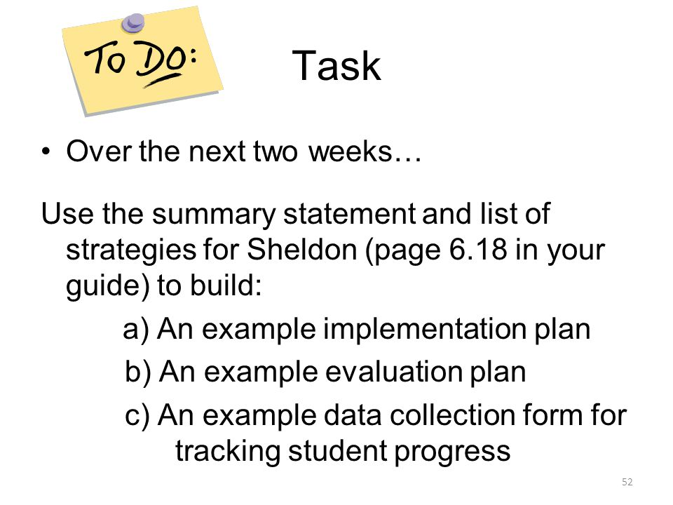 Task Over the next two weeks…