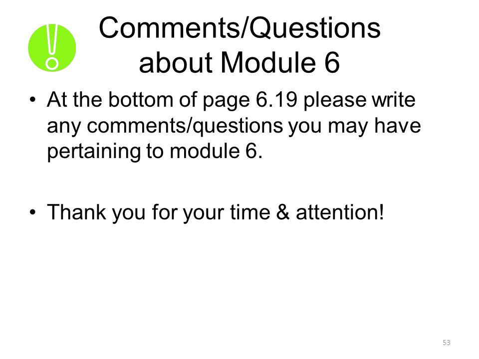 Comments/Questions about Module 6