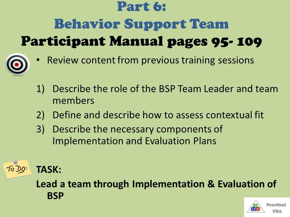 Part 6: Behavior Support Team Participant Manual pages 95- 109