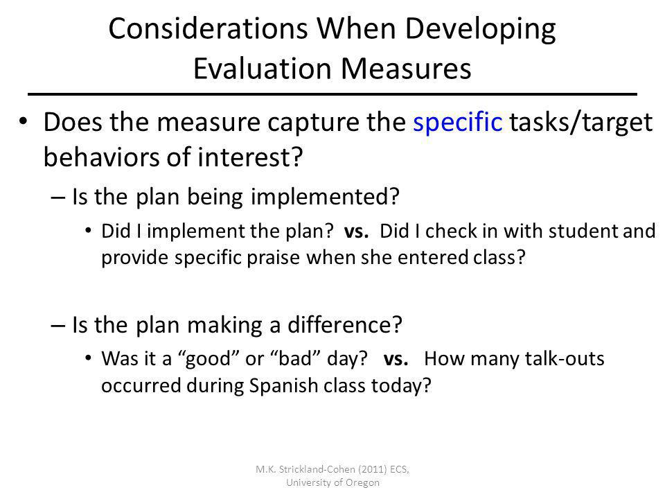 Considerations When Developing Evaluation Measures