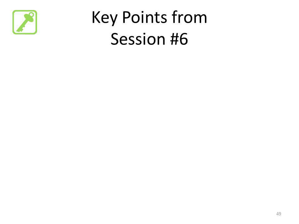 Key Points from Session #6