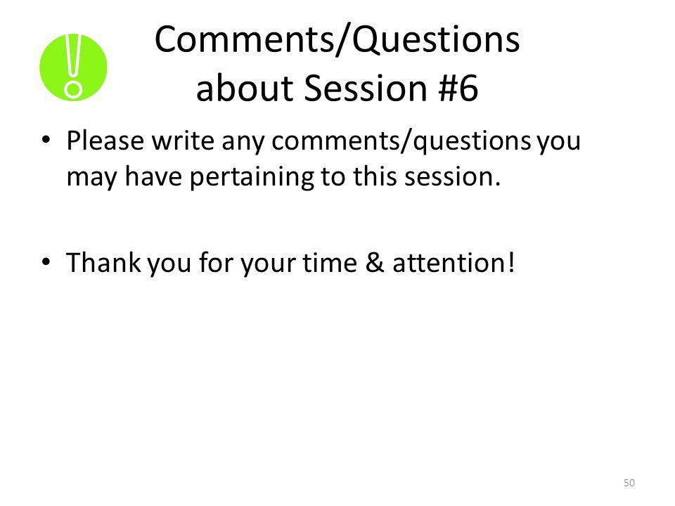 Comments/Questions about Session #6