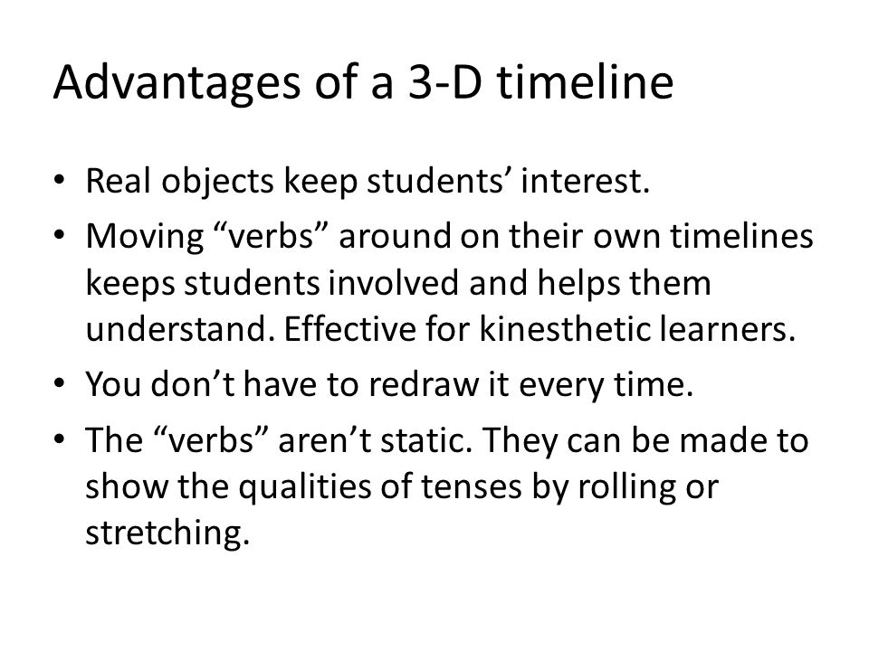 Advantages of a 3-D timeline