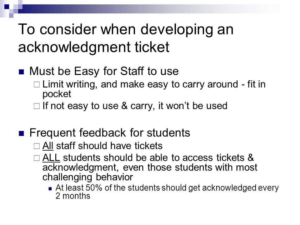 To consider when developing an acknowledgment ticket