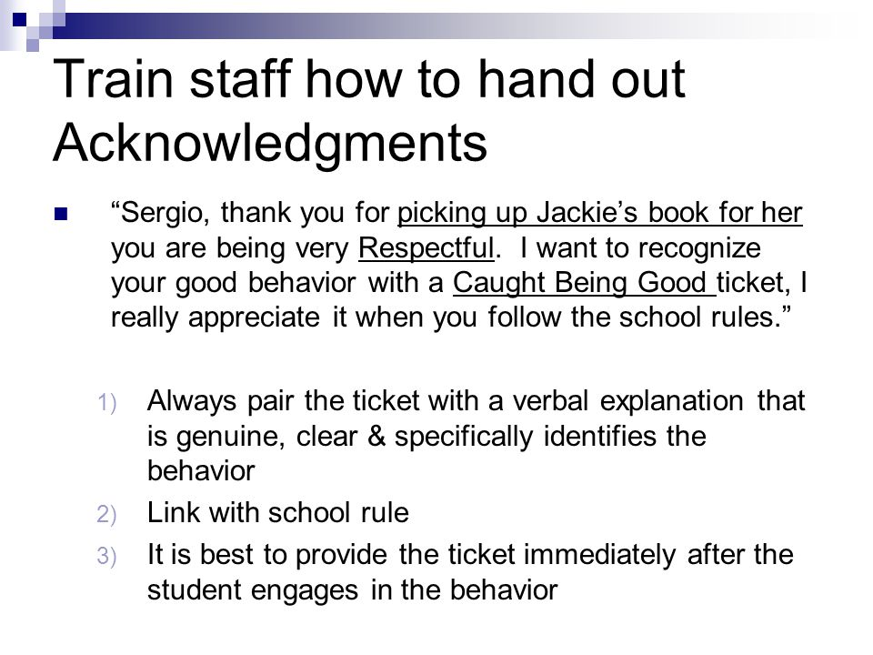Train staff how to hand out Acknowledgments