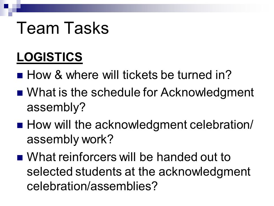 Team Tasks LOGISTICS How & where will tickets be turned in