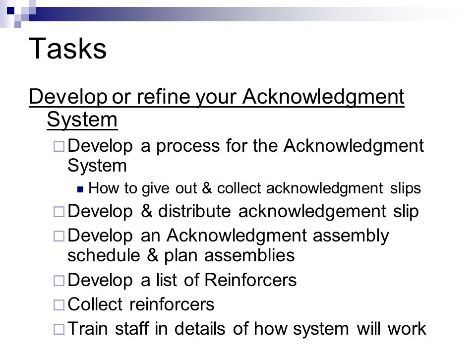 Tasks Develop or refine your Acknowledgment System