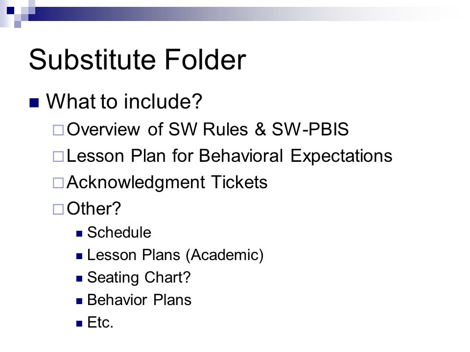 Substitute Folder What to include Overview of SW Rules & SW-PBIS