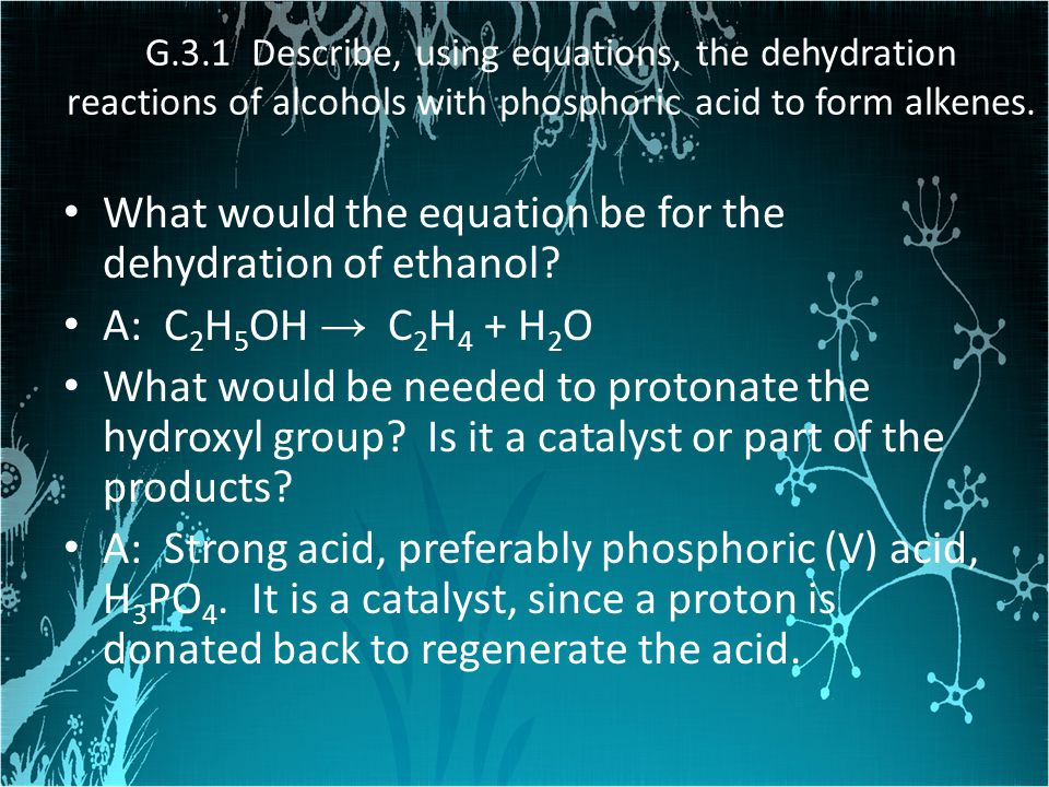 What would the equation be for the dehydration of ethanol