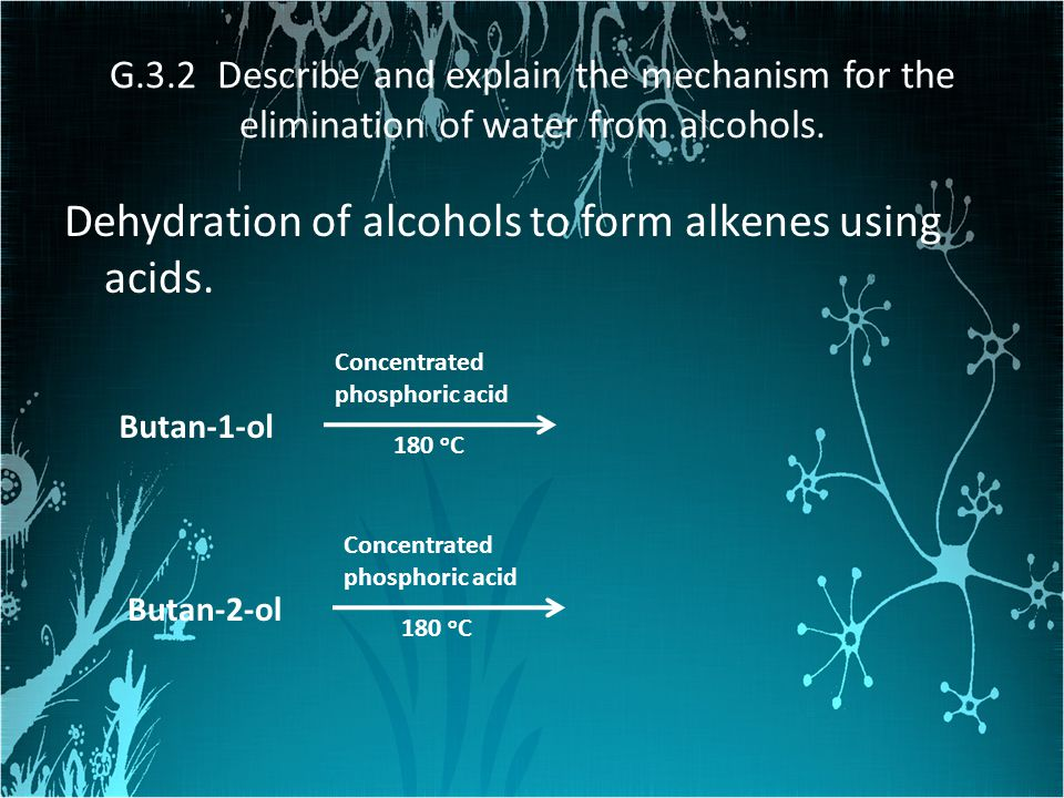 Dehydration of alcohols to form alkenes using acids.
