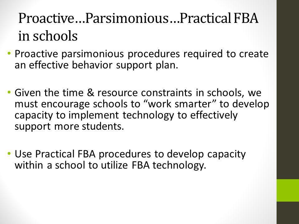 Proactive…Parsimonious…Practical FBA in schools