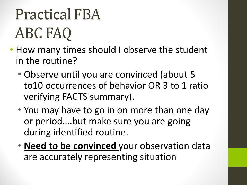 Practical FBA ABC FAQ How many times should I observe the student in the routine