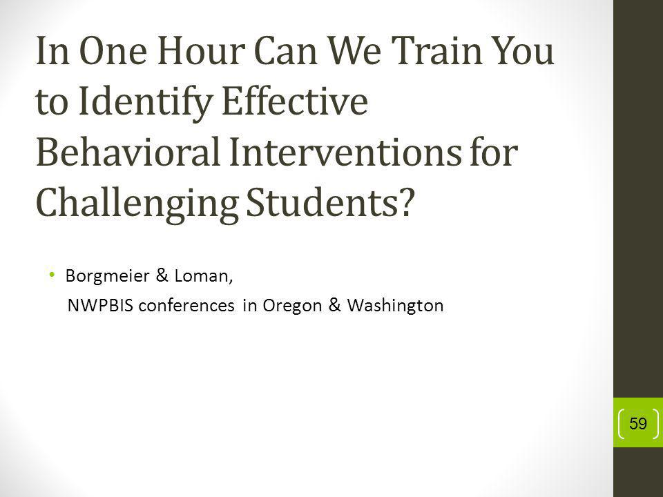 In One Hour Can We Train You to Identify Effective Behavioral Interventions for Challenging Students