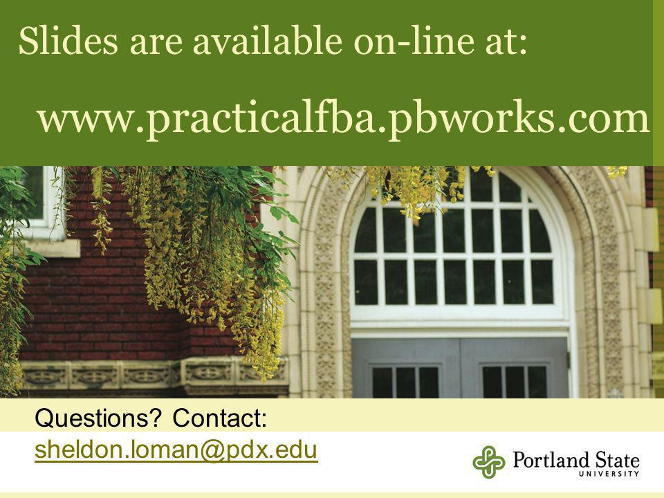 Slides are available on-line at: www.practicalfba.pbworks.com