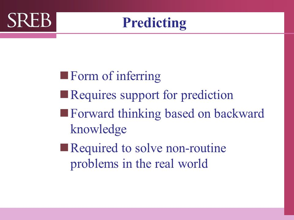 Predicting Form of inferring Requires support for prediction