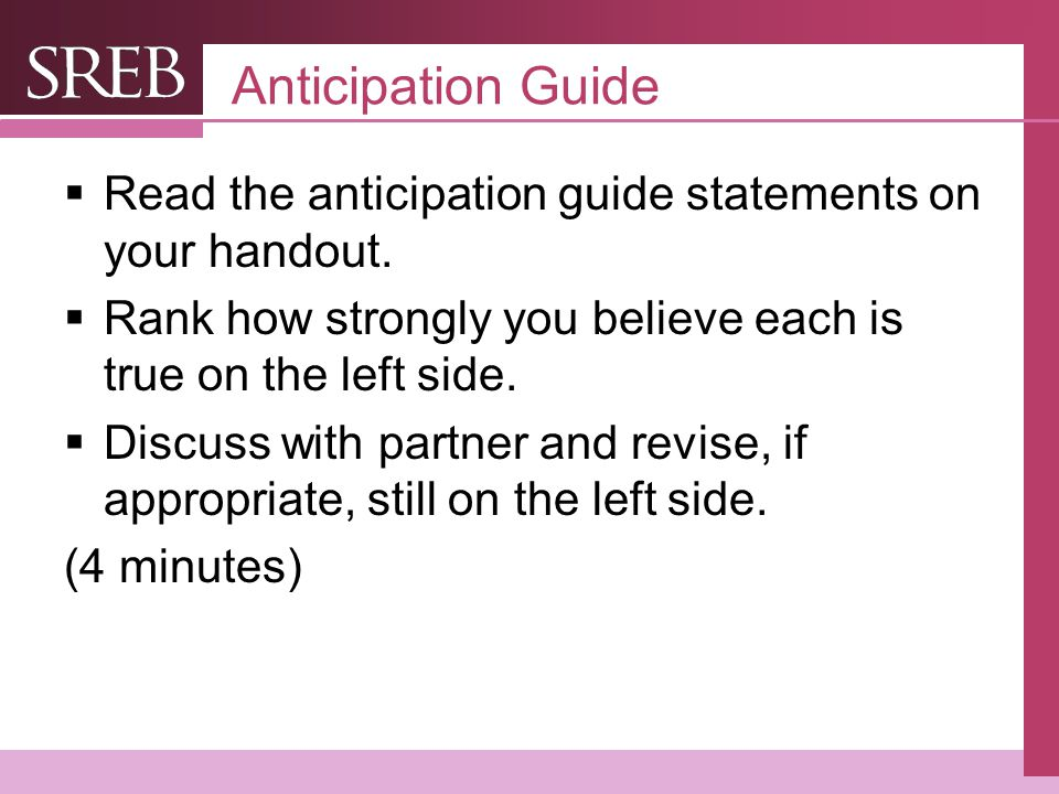 Anticipation Guide Read the anticipation guide statements on your handout. Rank how strongly you believe each is true on the left side.