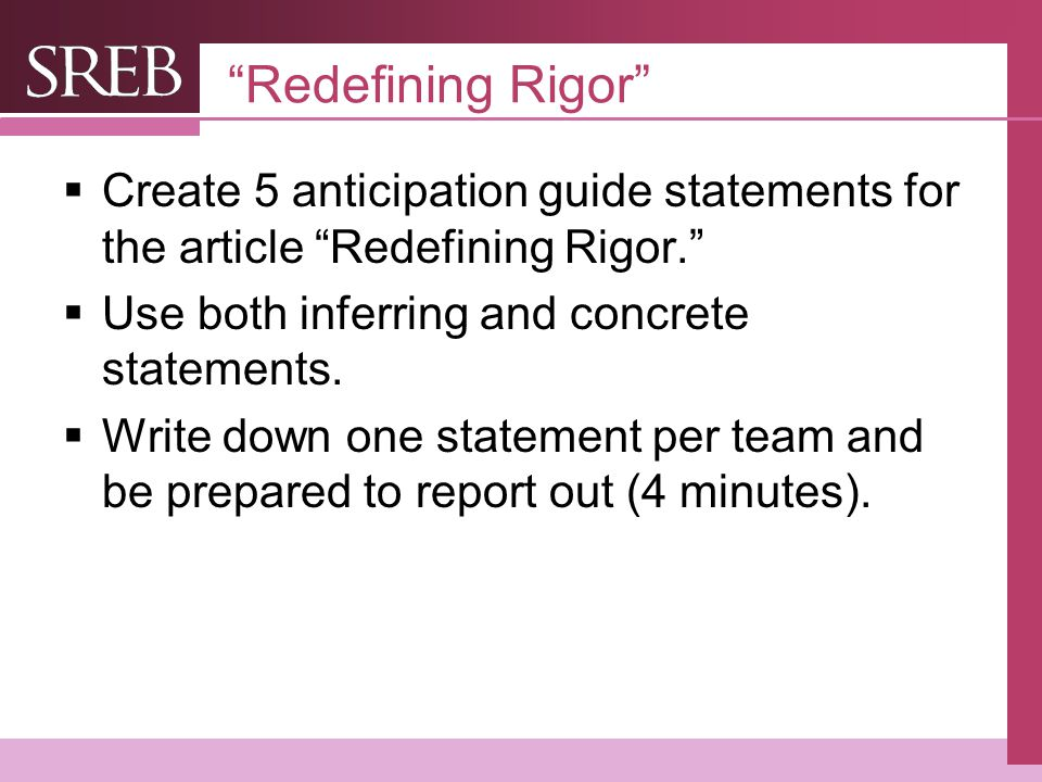 Redefining Rigor Create 5 anticipation guide statements for the article Redefining Rigor. Use both inferring and concrete statements.