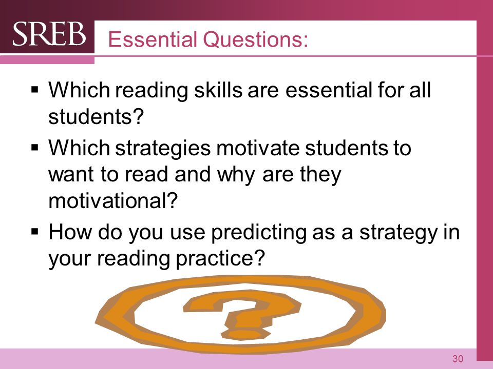 Essential Questions: Which reading skills are essential for all students