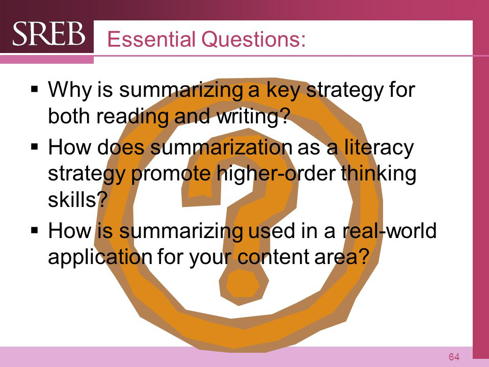 Essential Questions: Why is summarizing a key strategy for both reading and writing