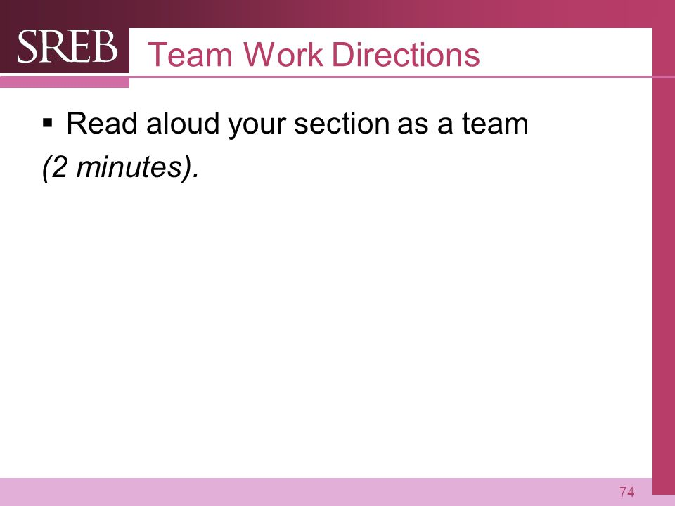 Team Work Directions Read aloud your section as a team (2 minutes).
