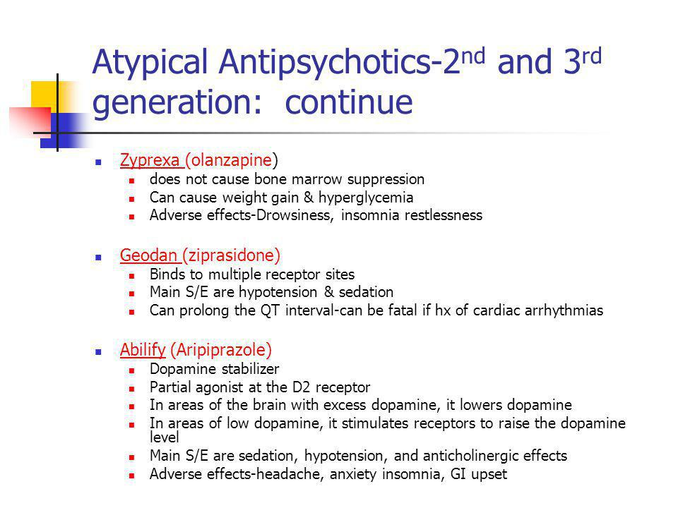Atypical Antipsychotics-2nd and 3rd generation: continue