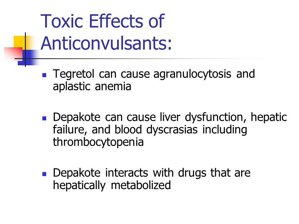 Toxic Effects of Anticonvulsants: