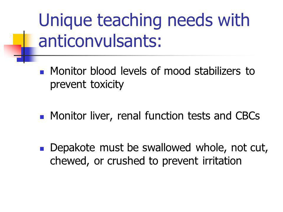Unique teaching needs with anticonvulsants: