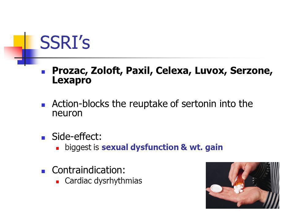 SSRI's Prozac, Zoloft, Paxil, Celexa, Luvox, Serzone, Lexapro