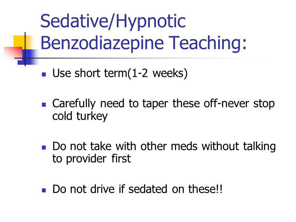 Sedative/Hypnotic Benzodiazepine Teaching: