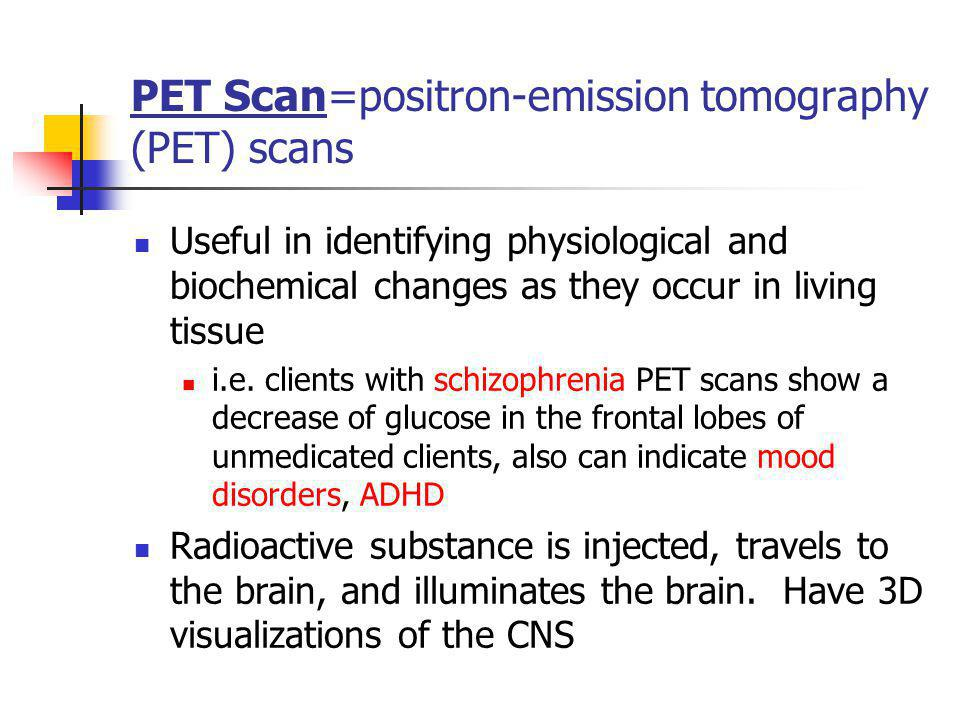PET Scan=positron-emission tomography (PET) scans
