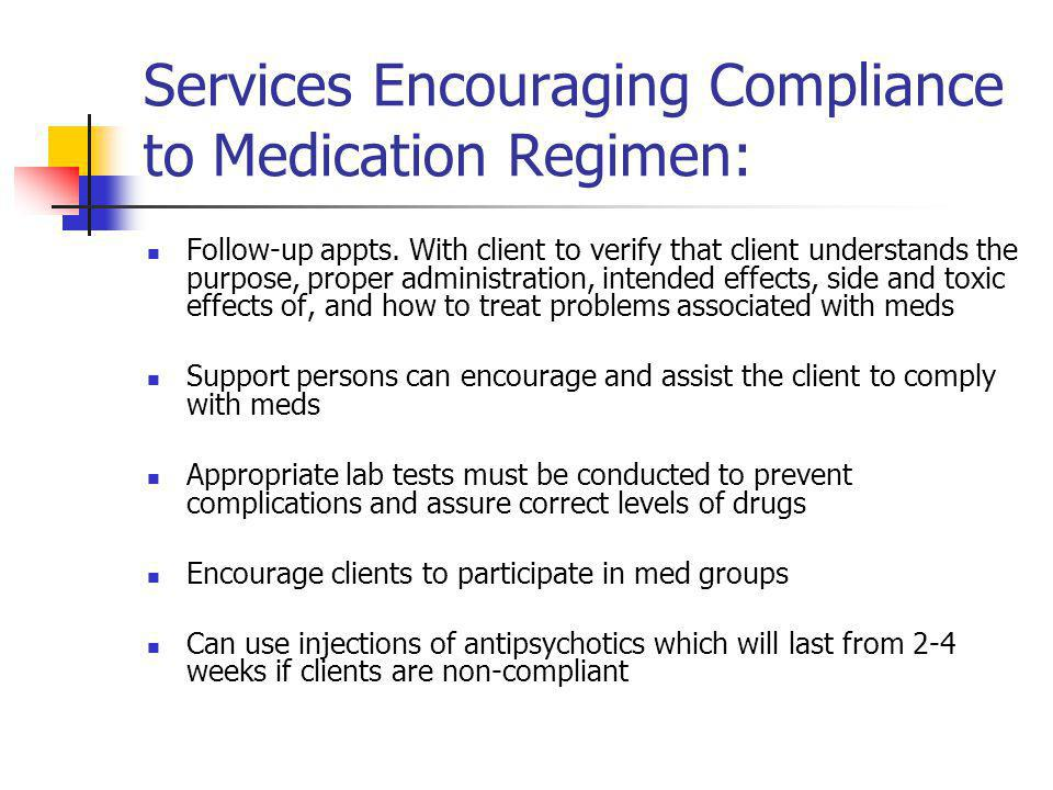Services Encouraging Compliance to Medication Regimen: