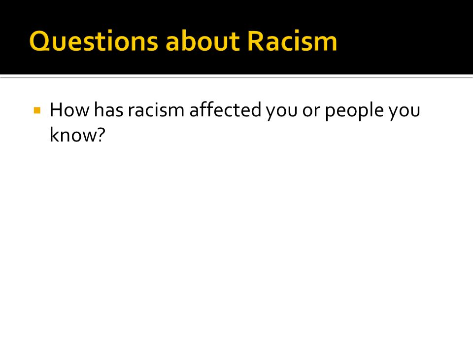 Questions about Racism