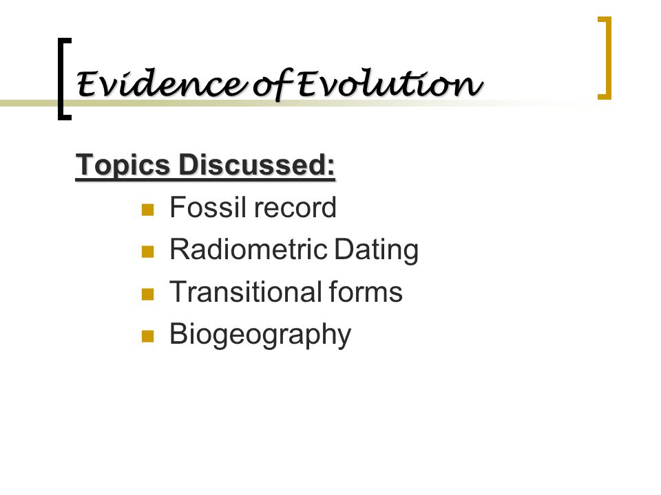 Evidence of Evolution Topics Discussed: Fossil record