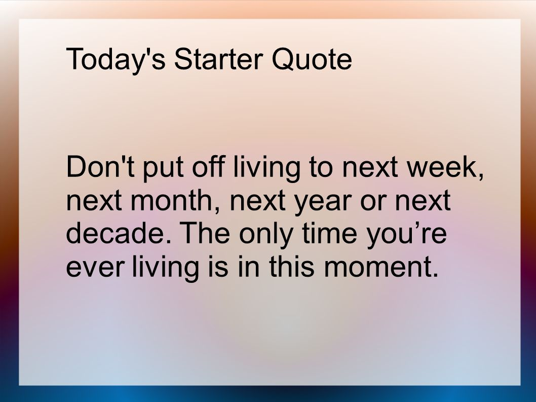 Today s Starter Quote