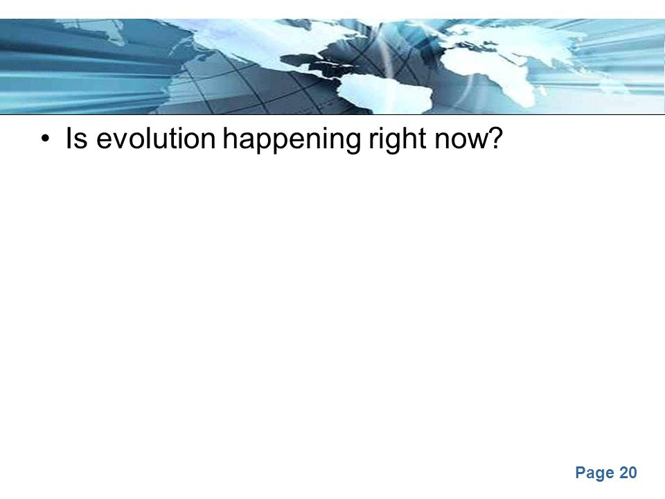 Is evolution happening right now