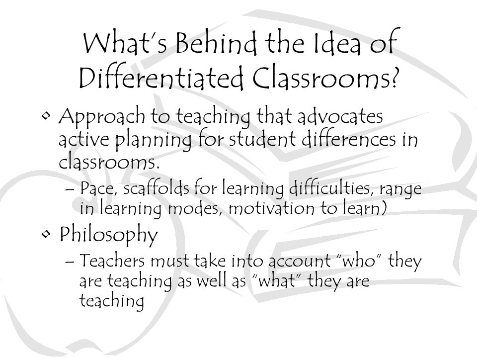 What's Behind the Idea of Differentiated Classrooms