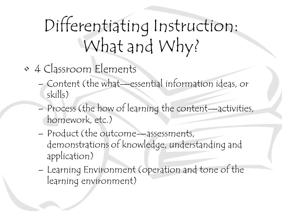 Differentiating Instruction: What and Why