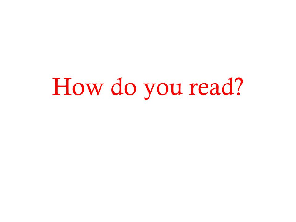 How do you read