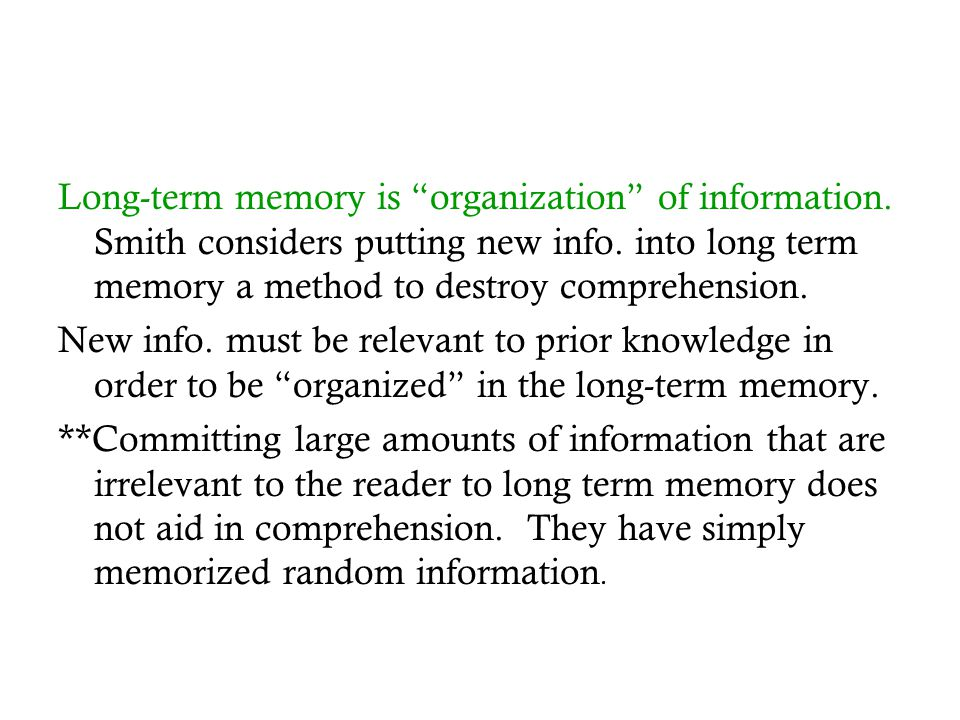Long-term memory is organization of information