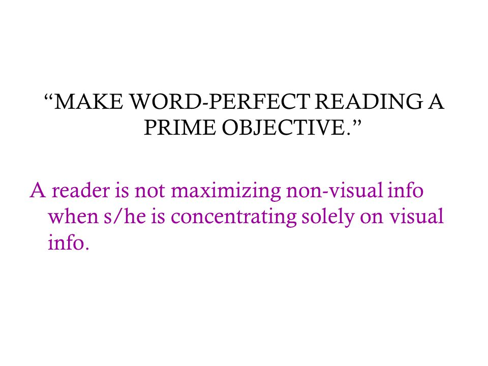 MAKE WORD-PERFECT READING A PRIME OBJECTIVE.