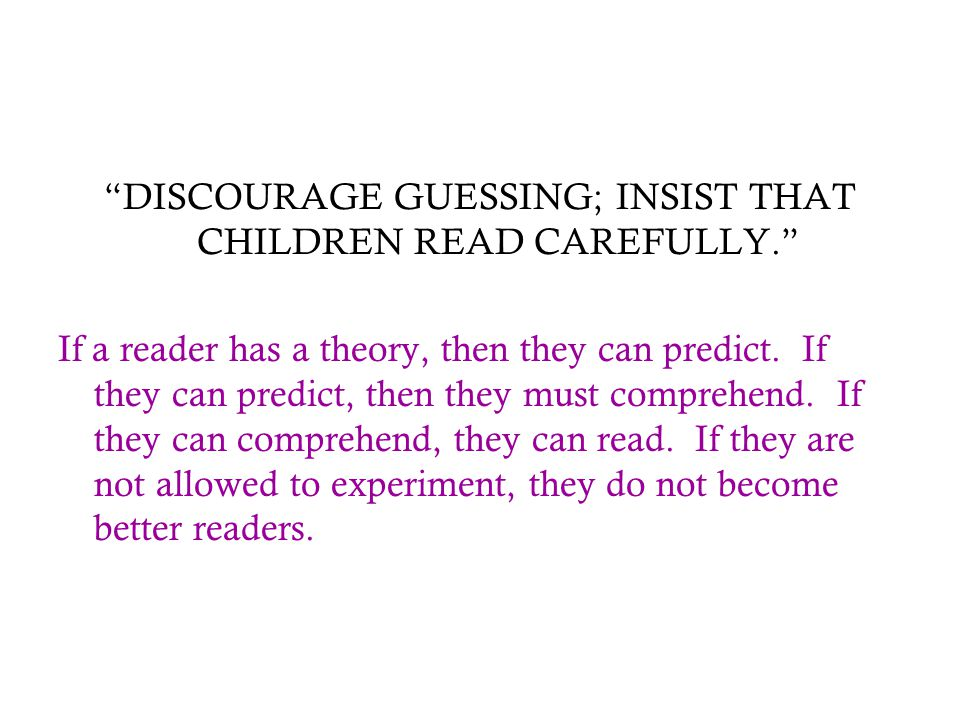 DISCOURAGE GUESSING; INSIST THAT CHILDREN READ CAREFULLY.