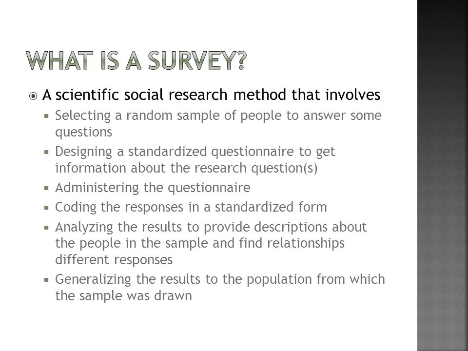 What is a Survey A scientific social research method that involves
